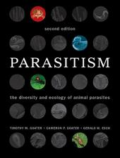Parasitism: The Diversity and Ecology of Animal Parasites, Edition 2