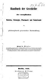 Handbuch der Geschichte der europäischen Medicin, Chirurgie, Pharmacie und Naturkunde...