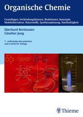Organische Chemie, 7. vollst. Überarb. u. erw. Auflage 2012: Grundlagen,Verbindungsklassen, Reaktionen, Konzepte, Molekülstruktur, Naturstoffe, Syntheseplanung, Nachhaltigkeit, Ausgabe 7