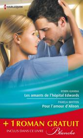 Les amants de l'hôpital Edwards - Pour l'amour d'Alison - Amoureuse malgré elle: (promotion)