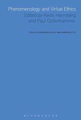 Phenomenology and Virtue Ethics
