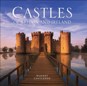 The Castles of Britain and Ireland