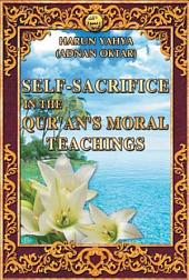 Self-Sacrifice In The Quran's Moral Teachings