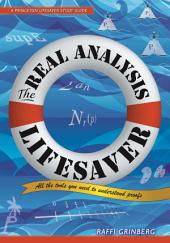 The Real Analysis Lifesaver: All the Tools You Need to Understand Proofs