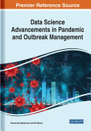 Data Science Advancements in Pandemic and Outbreak Management