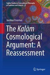 The Kalām Cosmological Argument: A Reassessment