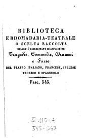 Le vesti bianche. Dramma in 2 atti: Volumi 545-547