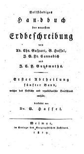 Vollständiges Handbuch der neuesten Erdbeschreibung: Teil 1,Band 5