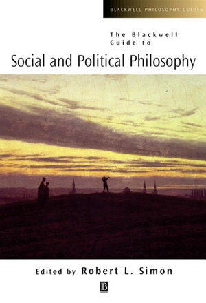 The Blackwell Guide to Social and Political Philosophy PDF