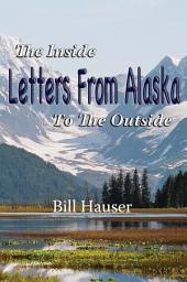 Letters From Alaska: The Inside to the Outside