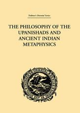 The Philosophy of the Upanishads and Ancient Indian Metaphysics PDF