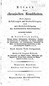 Klinik der chronischen Krankheiten: Nach eigenen Erfahrungen und Boebachtungen, und mit Berücksichtigung der bewährtesten Schriftsteller, Band 4,Teil 2