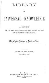 Library of Universal Knowledge: A Reprint of the Last (1880) Edinburgh and London Edition of Chambers' Encyclopaedia, with Copious Additions by American Editors, Volume 7