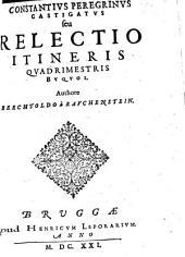 Constantius Peregrinus Castigatus seu Relectio Itineris Quadrimestris Buquoi