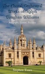 The Choral-Orchestral Works of Ralph Vaughan Williams