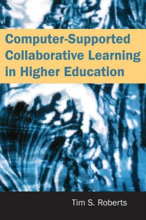 Computer Supported Collaborative Learning in Higher Education PDF
