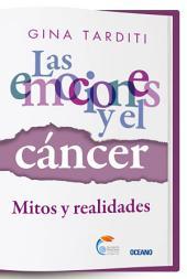 Las emociones y el cáncer: Mitos y realidades