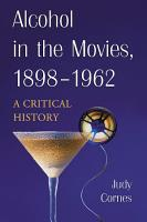 Alcohol in the Movies  1898 1962 PDF