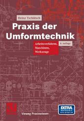 Praxis der Umformtechnik: Arbeitsverfahren, Maschinen, Werkzeuge, Ausgabe 8