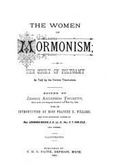 The Women of Mormonism; Or The Story of Polygamy as Told by the Victims Themselves