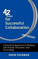 42 Rules for Successful Collaboration  2nd Edition  PDF
