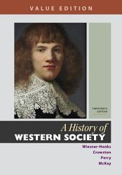 A History Of Western Society Value Edition Combined Volume Book PDF