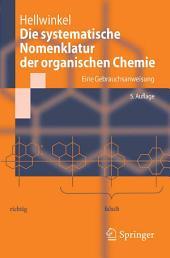 Die systematische Nomenklatur der organischen Chemie: Eine Gebrauchsanweisung, Ausgabe 5