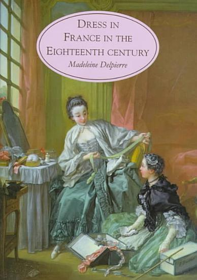 Dress in France in the Eighteenth Century PDF