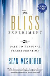 The Bliss Experiment (with embedded videos): 28 Days to Personal Transformation