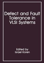Defect and Fault Tolerance in VLSI Systems: Volume 1
