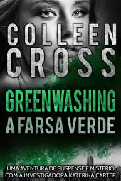 Greenwashing: A Farsa Verde