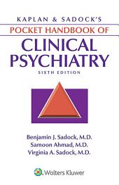 Kaplan & Sadock's Pocket Handbook of Clinical Psychiatry: Edition 6