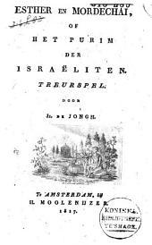 Esther en Mordechai, of Het Purim der israëliten: treurspel
