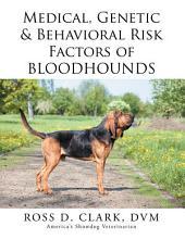 Medical, Genetic & Behavioral Risk Factors of Bloodhounds