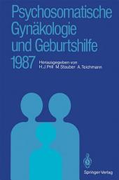 Psychosomatische Gynäkologie und Geburtshilfe 1987: Erfahrungen und Ergebnisse