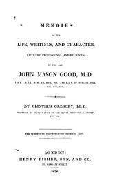 Memoirs of the life, writings, and character, literary, professional, and religious: of the late John Mason Good