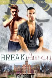 Break Away: First Time Gay Hockey Romance