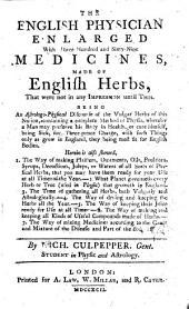 """Culpeper's English Family Physician; or, Medical herbal enlarged, with several hundred additional plants, principally from Sir John Hill ... and a New Dispensatory, from the MS. of the late Dr. Saunders ... By Joshua Hamilton. With """"Culpeper's Astrological judgment of diseases, much enlarged, by himself"""" and with plates, including a portrait"""