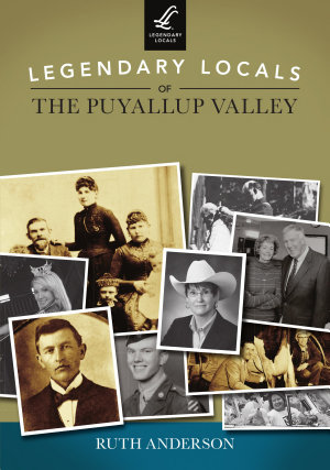 Legendary Locals of the Puyallup Valley PDF
