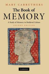 The Book of Memory: A Study of Memory in Medieval Culture, Edition 2