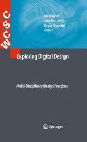 Exploring Digital Design: Multi-Disciplinary Design Practices