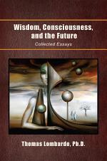 Wisdom, Consciousness, and the Future