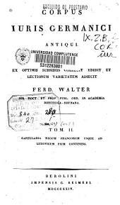 Corpus Iuris Germanici antiqui ex optimis subsidiis collegit edidit et lectionum varietatem adiecit: Volume 2