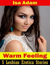 Warm Feeling: 5 Lesbian Erotica Stories
