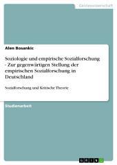 Soziologie und empirische Sozialforschung - Zur gegenwärtigen Stellung der empirischen Sozialforschung in Deutschland: Sozialforschung und Kritische Theorie