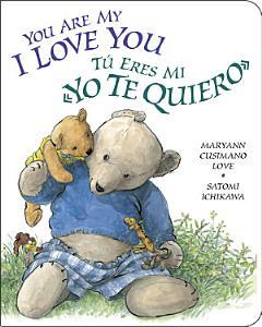 You Are My I Love You / Tú eres mi «yo te quiero»