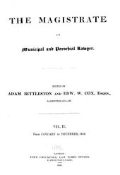 Reports of New Magistrates' Cases Argued and Determined in All the Courts of Common Law at Westminster ... 1844-[1851]: Volume 4
