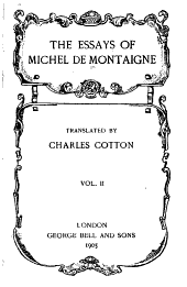 The Essays of Michel de Montaigne: Volume 2
