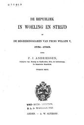De republiek in woeling en strijd, of De regeeringsjaren van Prins Willem V, 1751-1795