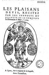 Les plaisans deuis, recitez par les supposts du seigneur de la Coquille, le dimanche 6. Mars, 1594